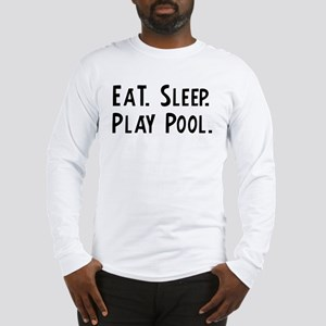 Eat, Sleep, Play Pool Long Sleeve T-Shirt